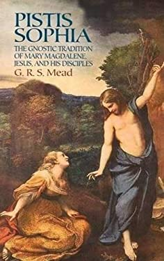 Pistis Sophia: The Gnostic Tradition of Mary Magdalene, Jesus, and His Disciples 9780486440644