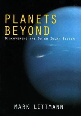 Planets Beyond: Discovering the Outer Solar System
