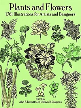 Plants and Flowers: 1761 Illustrations for Artists and Designers 9780486269573