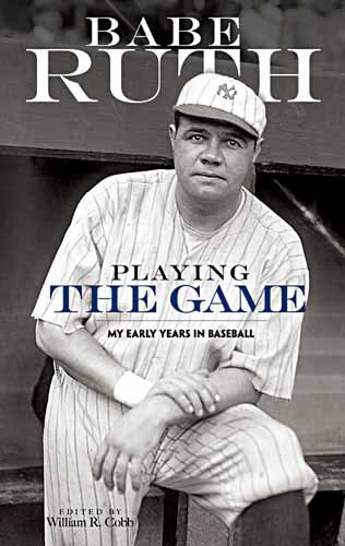 Playing the Game: My Early Years in Baseball 9780486476940