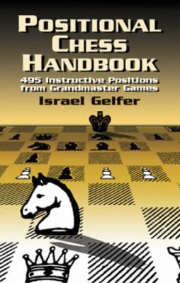 Positional Chess Handbook: 495 Instructive Positions from Grandmaster Games 9780486419497