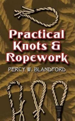 Practical Knots and Ropework 9780486452784