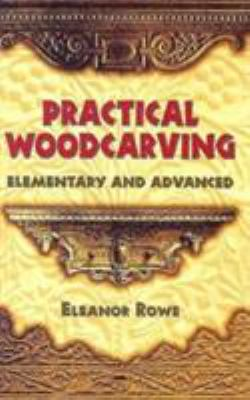 Practical Woodcarving: Elementary and Advanced 9780486440699