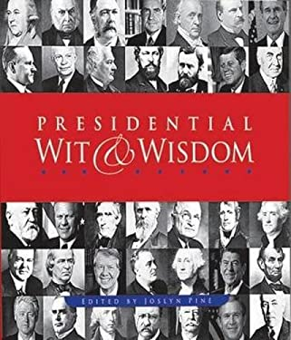 Presidential Wit & Wisdom: Memorable Quotes from George Washington to Barack Obama 9780486471532