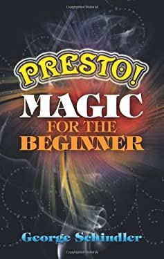 Presto! Magic for the Beginner 9780486477596