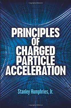 Principles of Charged Particle Acceleration 9780486498188