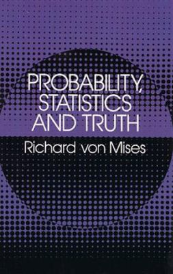 Probability, Statistics and Truth 9780486242149
