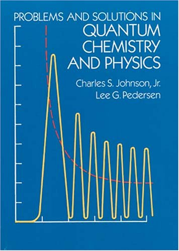 Problems and Solutions in Quantum Chemistry and Physics 9780486652368