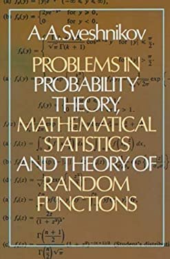 Problems in Probability Theory, Mathematical Statistics and Problems in Probability Theory, Mathematical Statistics and Theory of Random Functions The