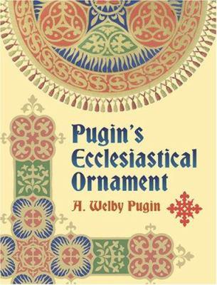 Pugin's Ecclesiastical Ornament 9780486440026