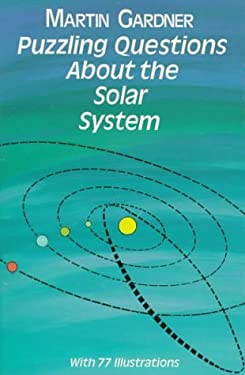Puzzling Questions about the Solar System 9780486294407