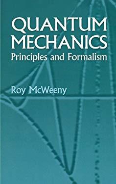 Quantum Mechanics: Principles and Formalism 9780486428291