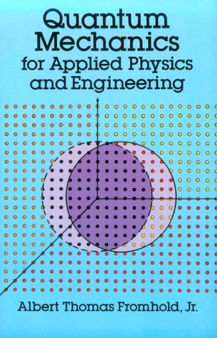 Quantum Mechanics for Applied Physics and Engineering 9780486667416