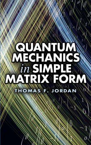 Quantum Mechanics in Simple Matrix Form 9780486445304