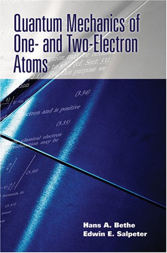 Quantum Mechanics of One- And Two-Electron Atoms 9780486466675