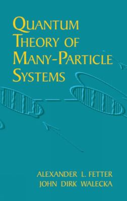 Quantum Theory of Many-Particle Systems 9780486428277