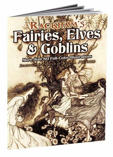 Rackham's Fairies, Elves & Goblins: More Than 80 Full-Color Illustrations 9780486460239