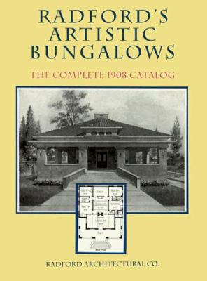Radford's Artistic Bungalows: The Complete 1908 Catalog 9780486296784