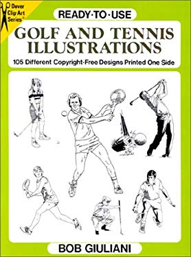 Ready-To-Use Golf and Tennis Illustrations: 105 Different Copyright-Free Designs Printed One...