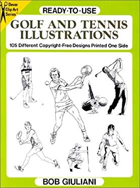 Ready-To-Use Golf and Tennis Illustrations: 105 Different Copyright-Free Designs Printed One... 9780486279855