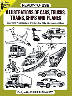 Ready-To-Use Illustrations of Cars, Trucks, Trains, Ships and Planes 9780486257686
