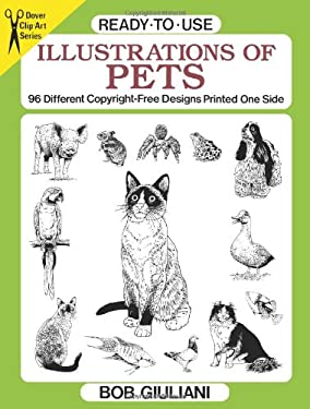 Ready-To-Use Illustrations of Pets: 96 Different Copyright-Free Designs Printed One Side 9780486282039