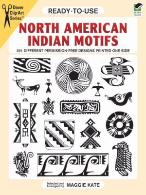 Ready-To-Use North American Indian Motifs: 391 Different Permission-Free Designs Printed One Side 9780486292625