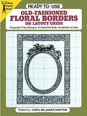 Ready-To-Use Old-Fashioned Floral Borders on Layout Grids 9780486259390