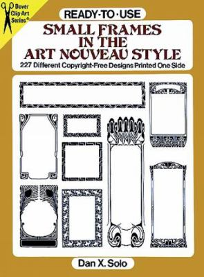 Ready-To-Use Small Frames in the Art Nouveau Style: 227 Different Copyright-Free Designs Printed One Side