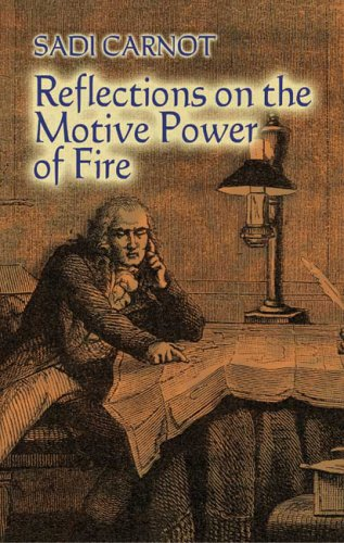 Reflections on the Motive Power of Fire: And Other Papers on the Second Law of Thermodynamics 9780486446417
