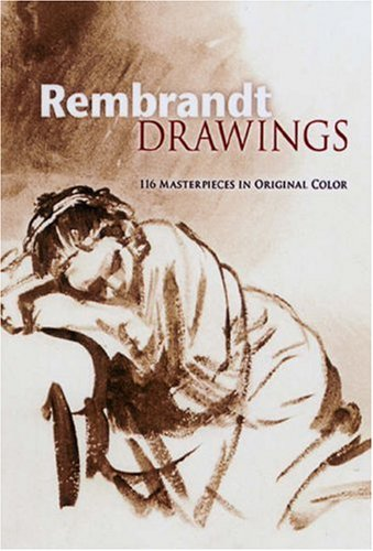Rembrandt Drawings: 116 Masterpieces in Original Color 9780486461496