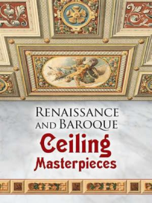 Renaissance and Baroque Ceiling Masterpieces 9780486465296