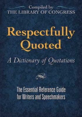 Respectfully Quoted: A Dictionary of Quotations 9780486472881