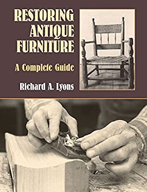 Restoring Antique Furniture: A Complete Guide 9780486409542
