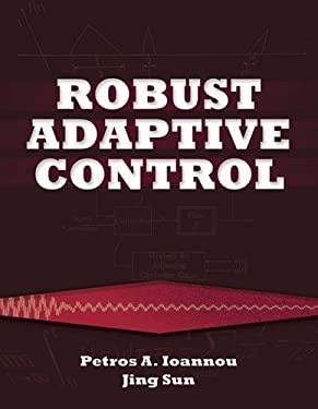 Robust Adaptive Controls 9780486498171