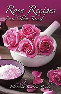 Rose Recipes from Olden Times 9780486229577