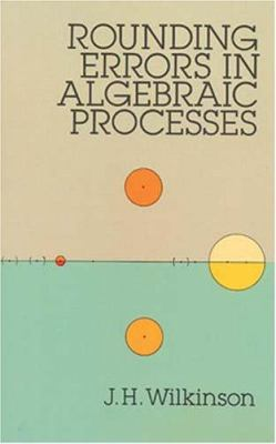 Rounding Errors in Algebraic Processes 9780486679990