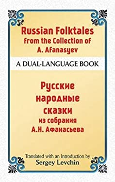 Russian Folktales from the Collection of A. Afanasyev: A Dual-Language Book 9780486493923