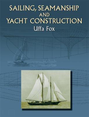 Sailing, Seamanship and Yacht Construction 9780486423296