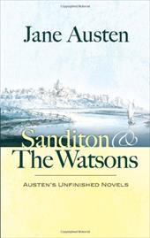 Sanditon & the Watsons: Austen's Unfinished Novels