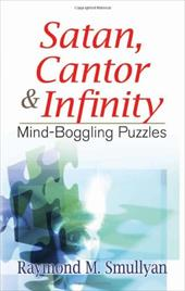 Satan, Cantor & Infinity: Mind-Boggling Puzzles 1605670