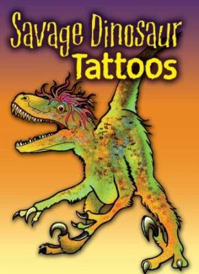 Savage Dinosaur Tattoos 9780486473024