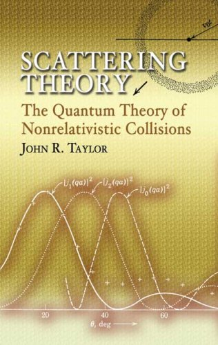 Scattering Theory: The Quantum Theory of Nonrelativistic Collisions 9780486450131