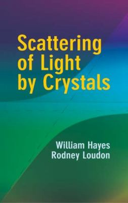 Scattering of Light by Crystals 9780486438665