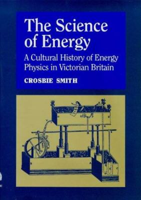 Science of Energy: A Cultural History of Energy Physics in Victorian Britain