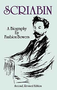 Scriabin, a Biography: Second, Revised Edition 9780486288970