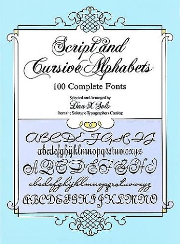 Script and Cursive Alphabets: 100 Complete Fonts 9780486253060