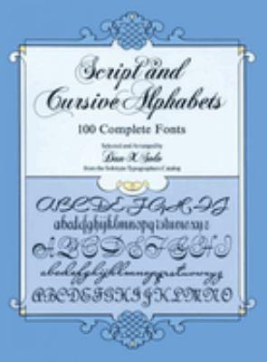 Script and Cursive Alphabets: 100 Complete Fonts