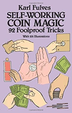 Self-Working Coin Magic: 92 Foolproof Tricks 9780486261799