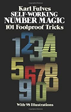 Self-Working Number Magic: 101 Foolproof Tricks 9780486243917